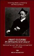 Print Culture in Renaissance Italy The Editor and the Vernacular Text, 1470-1600