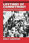 Lifetimes of Commitment: Aging, Politics, Psychology - Molly Andrews - Paperback
