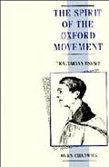 Spirit of the Oxford Movement: Tractarian Essays