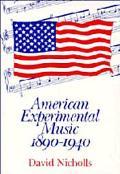 American Experimental Music, 1890-1940