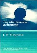 Solar-Terrestrial Environment An Introduction to Geospace-The Science of the Terrestrial Upp...