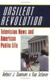 Unsilent Revolution: Television News and American Public Life, 1948-1991 (Woodrow Wilson Cen...