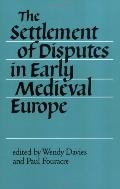 Settlement of Disputes in Early Medieval Europe