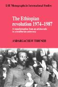 Ethiopian Revolution 1974-1987 A Transformation from an Aristocratic to a Totalitarian Autoc...