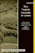The Trophic Cascade in Lakes (Cambridge Studies in Ecology)