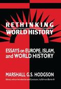 Rethinking World History: Essays on Europe, Islam and World History (Studies in Comparative ...
