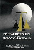 Ethical Dimensions of Biological Sci.