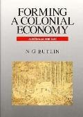 Forming a Colonial Economy, Australia 1810-1850
