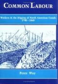 Common Labour Workers and the Digging of North American Canals 1780-1860