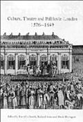 Theatrical City Culture, Theatre and Politics in London, 1576-1649