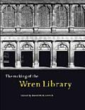 Making of the Wren Library, Trinity College, Cambridge From the Seventeenth to the Nineteent...