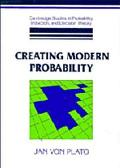 Creating Modern Probability Its Mathematics, Physics and Philosophy in Historical Perspective