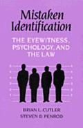Mistaken Identification The Eyewitness, Psychology, and the Law