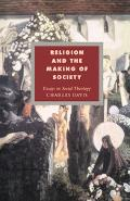 Religion and the Making of Society Essays in Social Theology