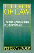 Limits of Law The Public Regulation of Private Pollution