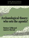 Archaeological Theory Who Sets the Agenda?