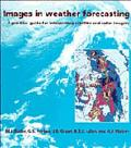 Images in Weather Forecasting: A Practical Guide for Interpreting Satellite and Radar Imagery