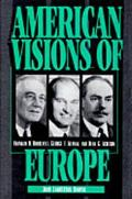 American Visions of Europe Franklin D. Roosevelt, George F. Kennan, and Dean G. Acheson