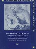 Performance on Lute, Guitar, and Vihuela Historical Practice and Modern Interpretation