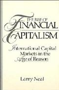 Rise of Financial Capitalism International Capital Markets in the Age of Reason