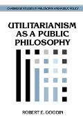 Utilitarianism As a Public Philosophy