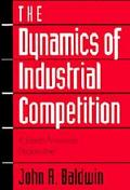 Dynamics of Industrial Competition A North American Perspective
