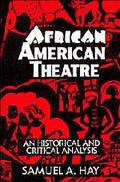 African American Theatre A Historical and Critical Analysis