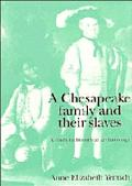 Chesapeake Family and Their Slaves A Study in Historical Archaeology