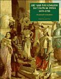 Art and Nationalism in Colonial India, 1850-1922: Occidental Orientations