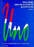 Uno Corso Comunicativo Di Italiano Libro Degli Esercizi E Sintesi Di Grammatica