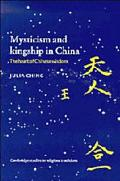 Mysticism and Kingship in China The Heart of Chinese Wisdom