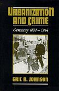 Urbanization and Crime Germany 1871-1914