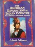 The American Revolution in Indian Country: Crisis and Diversity in Native American Communiti...