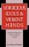 Voracious Idols and Violent Hands: Iconoclasm in Reformation Zurich, Strasbourg, and Basel