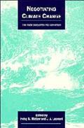 Negotiating Climate Change: The inside Story of the Rio Convention - Irving M. Mintzer - Har...