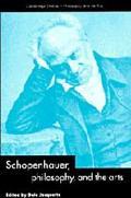 Schopenhauer, Philosophy, and the Arts