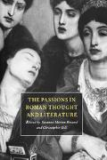 Passions in Roman Thought and Literature