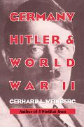 Germany, Hitler, and World War II Essays in Modern German and World History