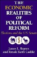 Economic Realities of Political Reform Elections and the U.S.Senate