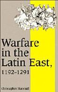 Warfare in the Latin East, 1192-1291