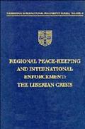 Regional Peace-Keeping and International Enforcement: The Liberian Crisis, Vol. 6 - Marc Wel...