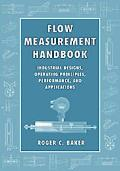 Flow Measurement Handbook Industrial Designs, Operating Principles, Performance, and Applica...