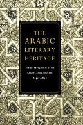 Arabic Literary Heritage The Development of Its Genres and Criticism