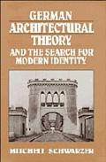 German Architectural Theory and the Search for Modern Identity