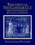 Refiguring the Post Classical City Dura Europos, Jerash, Jerusalem and Ravenna