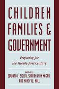 Children, Families, and Government Preparing for the Twenty-First Century