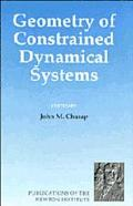 Geometry of Constrained Dynamical Systems Proceedings of a Conference Held at the Isaac Newt...