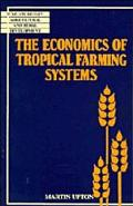 Economics of Tropical Farming Systems
