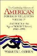 Cambridge History of American Foreign Relations America in the Age of Soviet Power, 1945-1991