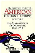 Cambridge History of American Relations The American Search for Opportunity, 1865-1913